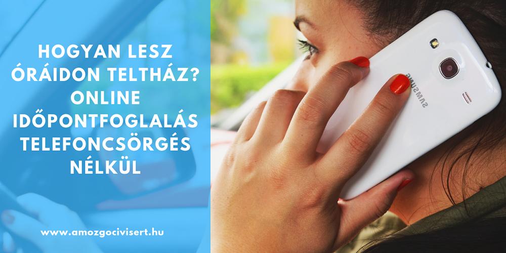 Hogyan lesz óráidon teltház? Online időpontfoglalás telefoncsörgés nélkül